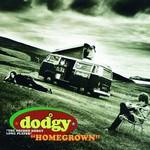 Dodgy, Homegrown