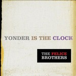 The Felice Brothers, Yonder Is the Clock