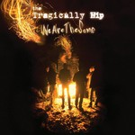 The Tragically Hip, We Are the Same