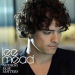 Lee Mead, Nothing Else Matters
