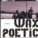Wax Poetic, Brasil mp3