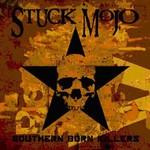 Stuck Mojo, Southern Born Killers