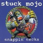 Stuck Mojo, Snappin' Necks