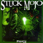 Stuck Mojo, Pigwalk