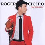 Roger Cicero, Artgerecht