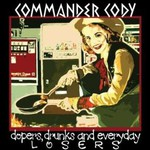 Commander Cody, Dopers, Drunks and Everyday Losers