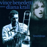 Vince Benedetti & Diana Krall, Heartdrops