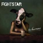 Fightstar, Be Human