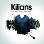 Kilians, They Are Calling Your Name