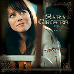 Sara Groves, Tell Me What You Know