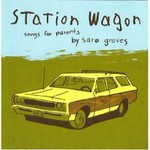 Sara Groves, Station Wagon: Songs for Parents
