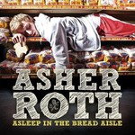 Asher Roth, Asleep in the Bread Aisle