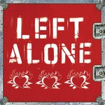 Left Alone, Left Alone