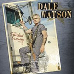 Dale Watson, The Truckin' Sessions: Volume Two