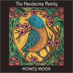 The Handsome Family, Honey Moon