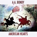A.A. Bondy, American Hearts