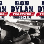 Bob Dylan, Together Through Life