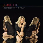 Jeanette, Undress to the Beat