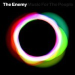 The Enemy, Music For The People