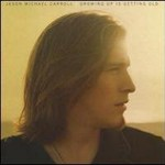 Jason Michael Carroll, Growing Up Is Getting Old