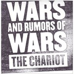 The Chariot, Wars and Rumors of Wars mp3