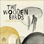The Wooden Birds, Magnolia