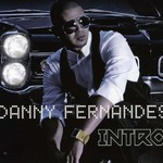 Danny Fernandes, Intro