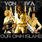 Von Iva, Our Own Island