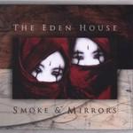The Eden House, Smoke & Mirrors