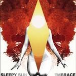 Sleepy Sun, Embrace