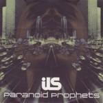 Ils, Paranoid Prophets
