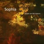 Sophia, People Are Like Seasons