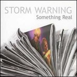 Storm Warning, Something Real