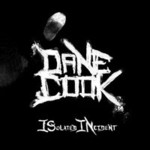 Dane Cook, Isolated Incident