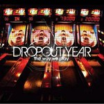 Dropout Year, The Way We Play