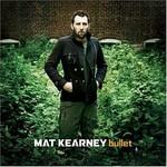 Mat Kearney, Bullet