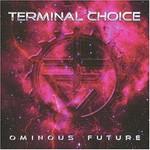 Terminal Choice, Ominous Future
