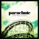 Parachute, Losing Sleep