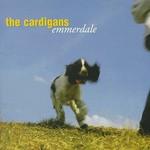 The Cardigans, Emmerdale