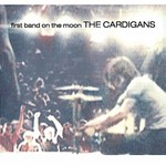The Cardigans, First Band on the Moon