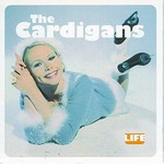 The Cardigans, Life