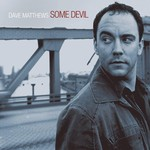 Dave Matthews, Some Devil