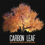 Carbon Leaf, Nothing Rhymes With Woman