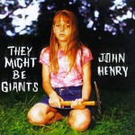 They Might Be Giants, John Henry