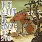 They Might Be Giants, The Spine
