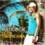 Mark Medlock, Club Tropicana