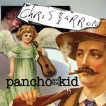 Chris Barron, Pancho And The Kid