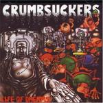 Crumbsuckers, Life of Dreams
