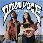 Viva Voce, Loves You