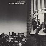 John Miles, Stranger in the City